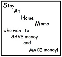 This is a group I have created for SAHM (Stay At Home Moms) that want to SAVE MONEY and MAKE MONEY!